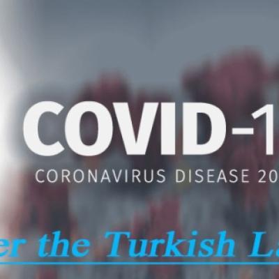 آثار -فايروس كورونا- على علاقات العمل بموجب القانون التركي
